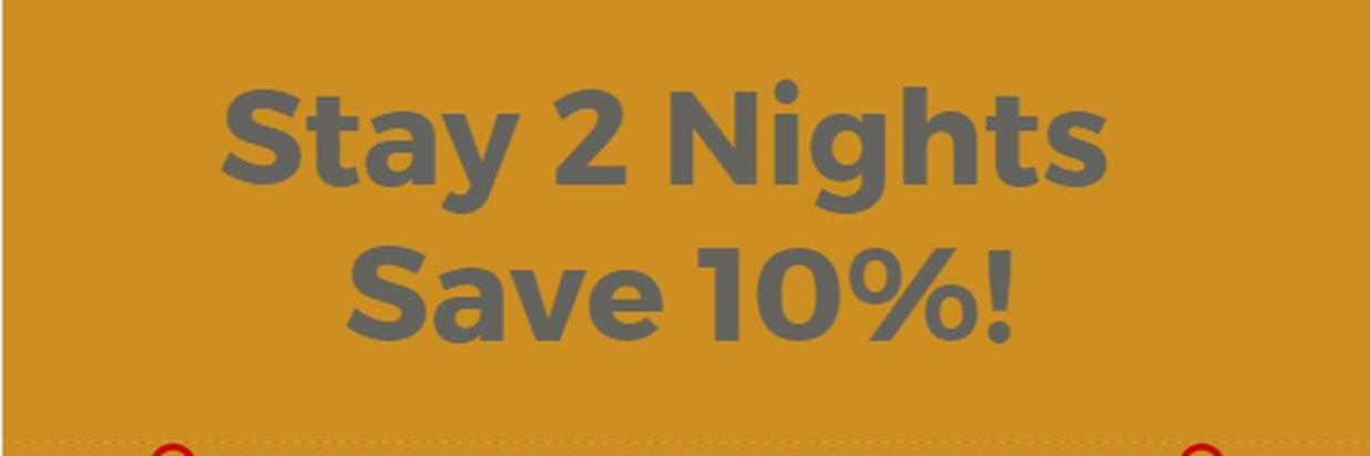 Stay 2 Nights Save 10%