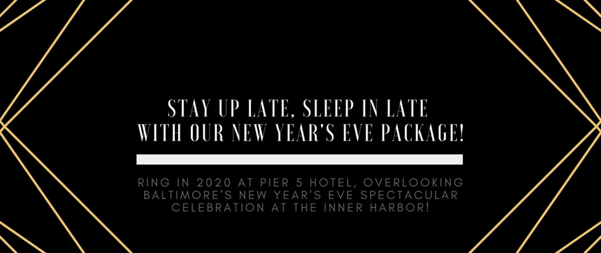 ring in 2020 at pier 5 hotel, overlooking baltimore's new year's eve spectacular celebration at the inner harbor! Stay up late, sleep in late! Enjoy a 2_00pm late checkout (2).png